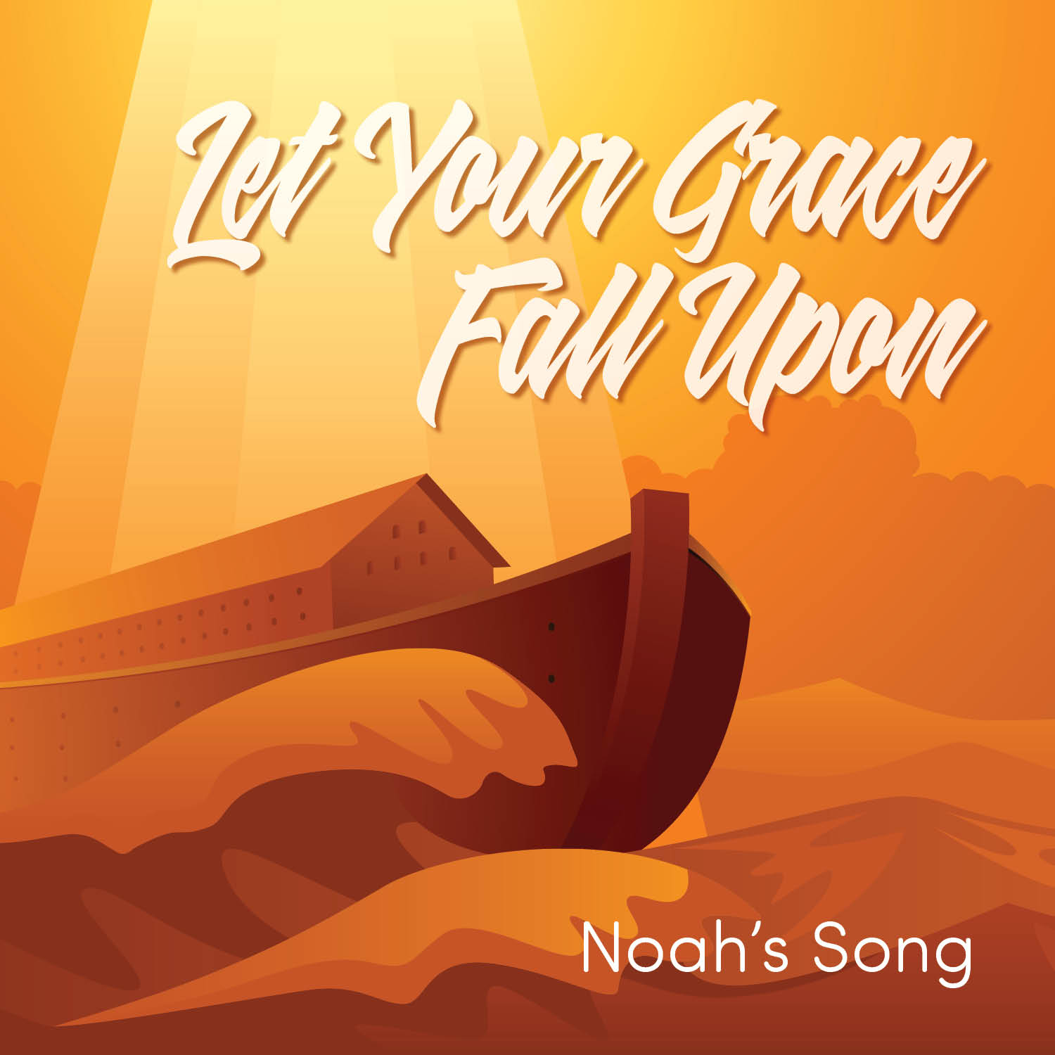 Let Your Grace Fall Upon Noahs Song